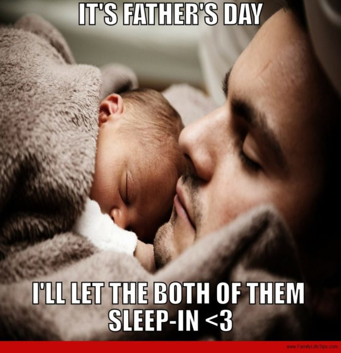 It's Fathers Day - I'll let them both sleep-in